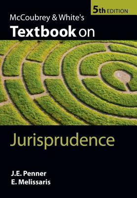 Mccoubrey & White's Textbook on Jurisprudence By Penner, James/ Melissaris, Emmanuel